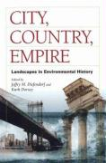 City, Country, Empire: Landscapes in Environmental History