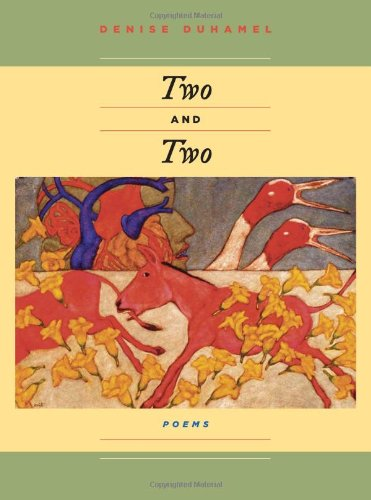 Two And Two (Pitt Poetry Series) - Denise Duhamel