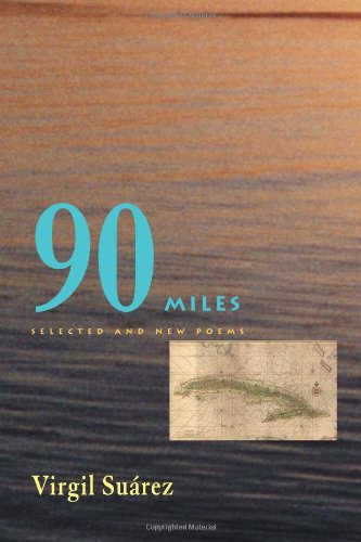 90 Miles: Selected And New Poems (Pitt Poetry Series) - Virgil Suarez