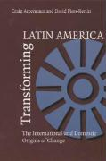 Transforming Latin America: The International and Domestic Origins of Change