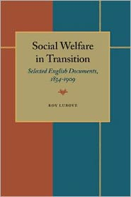 Social Welfare in Transition: Selected English Documents, 1834-1909