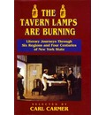 The Tavern Lamps Are Burning: Literary Journeys Through Six Regions and Four Centuries of NY States