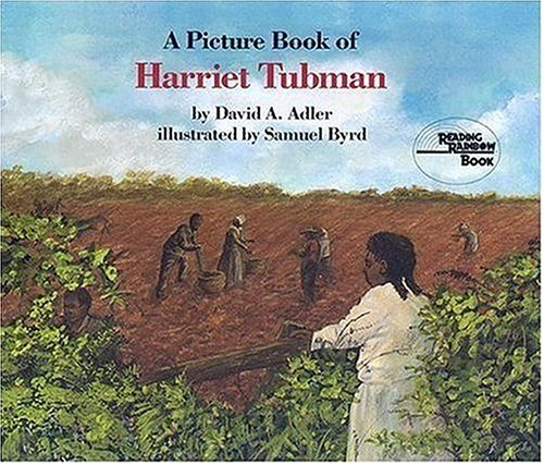 A Picture Book of Harriet Tubman (Picture Book Biographies) - David A. Adler; Samuel Byrd