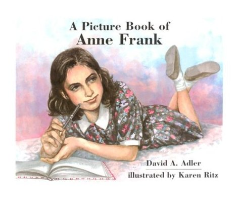 A Picture Book of Anne Frank (Picture Book Biographies) - David A. Adler