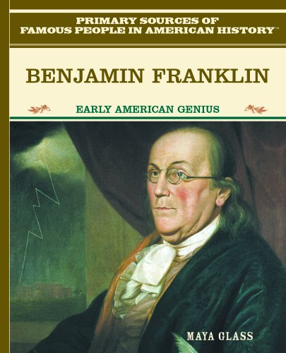 Benjamin Franklin: Early American Genius (Famous People in American History) - Maya Glass