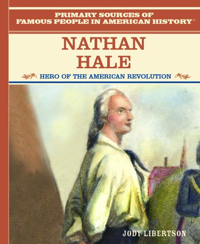 Nathan Hale: Hero of the American Revolution (Famous People in American History) - Jody Libertson