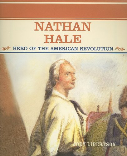 Nathan Hale: Hero of the American Revolution (Primary Sources of Famous People in American History) - Jody Libertson