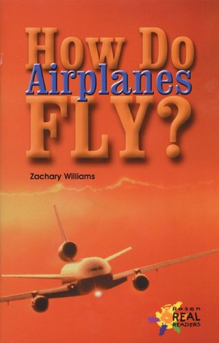 How Do Airplanes Fly (Rosen Publishing Group's Reading Room Collection) - Zachary Williams