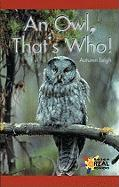 An Owl, That's Who!