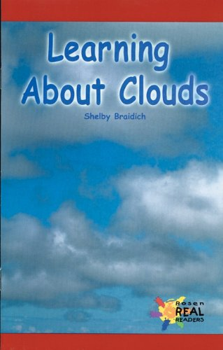 Learning about Clouds (Rosen Real Readers) - Shelby Braidich