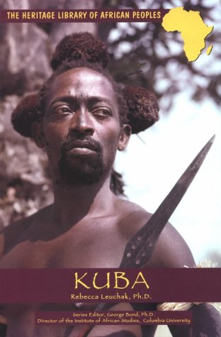 Kuba (Heritage Library of African Peoples Central Africa) - Rebecca Luechak