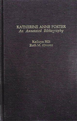 Katherine Anne Porter: An Annotated Bibliography (Garland Reference Library of the Humanities) - Hilt, Kathryn