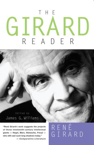 The Girard Reader (Crossroad Herder Book) - Rene Girard