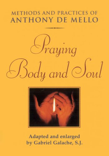 Praying Body and Soul - Anthony de Mello