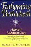 Fathoming Bethlehem: Advent Meditations
