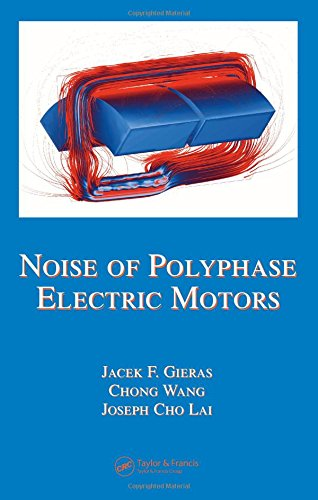 Noise of Polyphase Electric Motors (Electrical and Computer Engineering) - Jacek F. Gieras; Chong Wang; Joseph Cho Lai