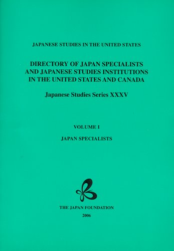 Directory of Japan Specialists and Japanese Studies Institutions in the United States and Canada: Japanese Studies in the United States (Jap - Japan Foundation