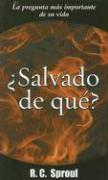 Salvado de Que? = Saved from What?