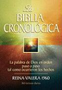 La Biblia Cronologica-RV 1960 = Chronological Bible-RV 1960
