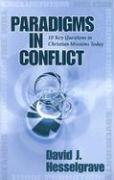 Paradigms in Conflict: 10 Key Questions in Christian Missions Today
