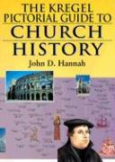 Kregel Pictorial Guide to Church History, The, Vol. 1: An Overview of Church History