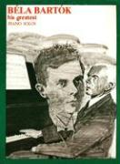 Bela Bartok: His Greatest Piano Solos