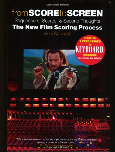 From Score to Screen: Sequencers, Scores  &  Second Thoughts-The New Film Scoring Process - Sonny Kompanek