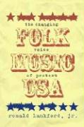 Folk Music U.S.A.: The Changing Voice of Protest