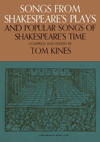 Songs from Shakespeare's Plays and Popular Songs of Shakespeare's Time - Tom Kines