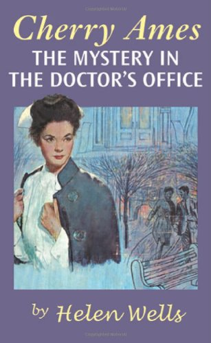 Cherry Ames, The Mystery in the Doctor's Office: Book 19 - Helen Wells