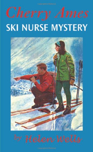 Cherry Ames, Ski Nurse Mystery: Book 20 - Helen Wells