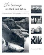 The Landscape in Black and White: Oliver Schuchard Photographs, 1967-2005