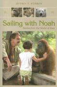 Sailing with Noah: Stories from the World of Zoos