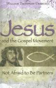 Jesus and the Gospel Movement: Not Afraid to Be Partners