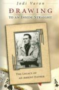 Drawing to an Inside Straight: The Legacy of an Absent Father