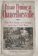 Private Fleming at Chancellorsville: The Red Badge of Courage and the Civil War