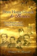 From Home Guards to Heroes: The 87th Pennsylvania and Its Civil War Community