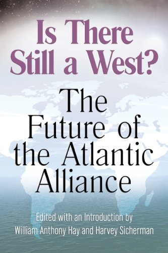 Is There Still a West?: The Future of the Atlantic Alliance - William Anthony Hay; William Anthony Hay; Harvey Sicherman; Harvey Sicherman