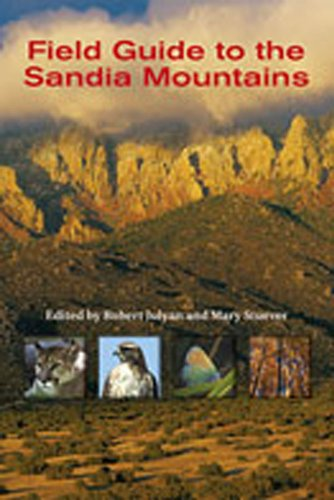 Field Guide to the Sandia Mountains - Mary Stuever