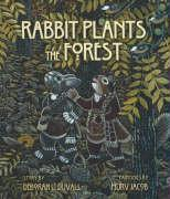 Rabbit Plants the Forest: A Cherokee World Story
