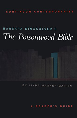 Barbara Kingsolver's The Poisonwood Bible: A Reader's Guide (Continuum Contemporaries) - Linda Wagner-Martin