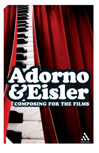 Composing for the Films (Impacts) - Theodor W. Adorno; Hanns Eisler