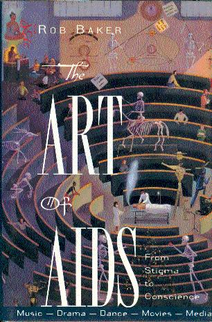 The Art of AIDS: From Stigma to Conscience - Baker, Rob
