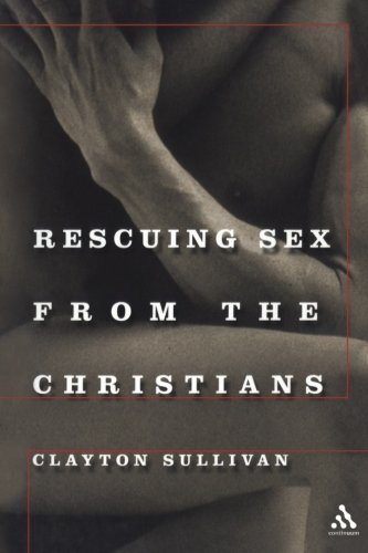 Rescuing Sex From the Christians - Clayton Sullivan