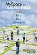 MySpace to Sacred Space: God for a New Generation