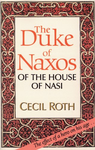 The Duke of Naxos of the House of Nasi - Cecil Roth