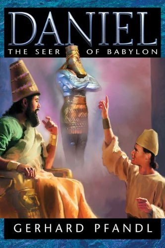 Daniel: The Seer of Babylon - Gerhard Pfandl