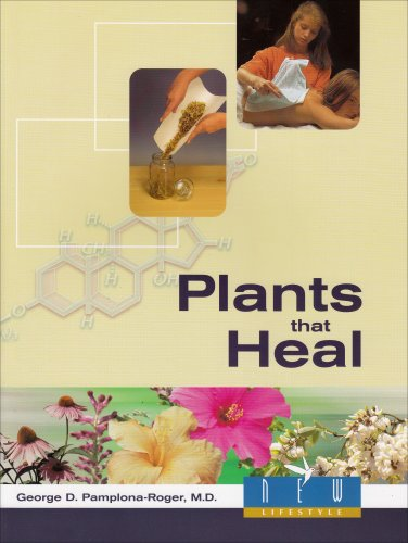 Plants That Heal - George D. Pamplona-Roger