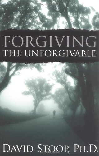 Forgiving the Unforgivable - David Stoop