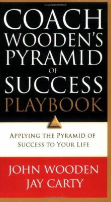 Coach Wooden's Pyramid of Success Playbook : Applying the Pyramid of Success to Your Life - John Wooden; Jay Carty